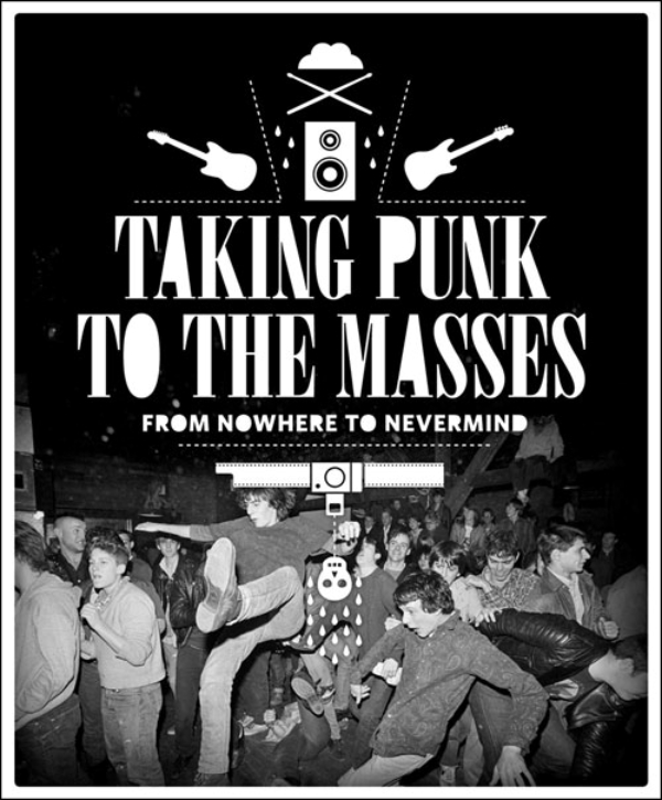 Taking Punk to the MassesFrom Nowhere to Nevermind